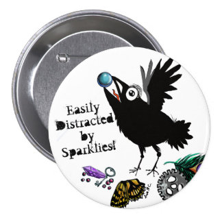 Easily Distracted by Sparklies Raven 7.5 Cm Round Badge
