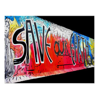 East Side Gallery, Berlin Wall, Save Our Earth (1) Poster
