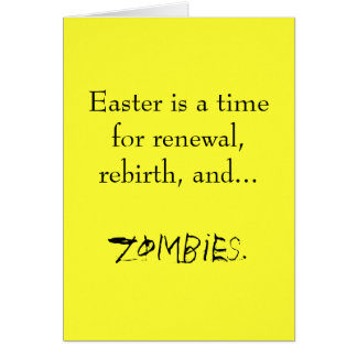 Easter...a time for zombies. greeting card