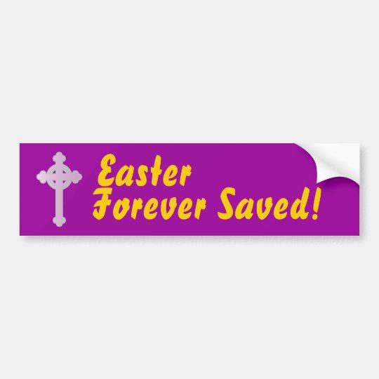 Easter, Forever Saved!-Customise Bumper Sticker