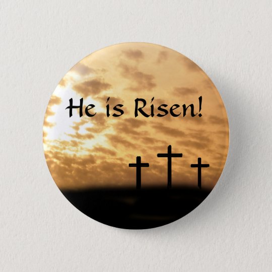 "Easter ""He is Risen"" button, Crosses and Sunset"