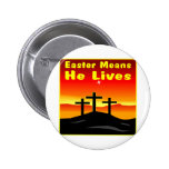 Easter Means He Lives Pin