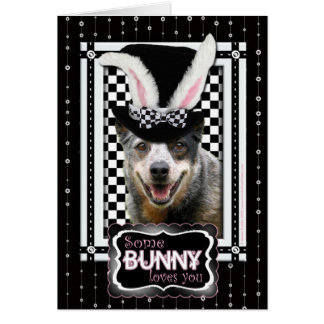 Easter Some Bunny Loves You  Australian Cattle Dog Card