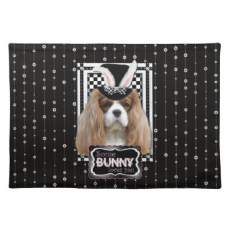 Easter - Some Bunny Loves You - Cavalier Blenheim Placemat