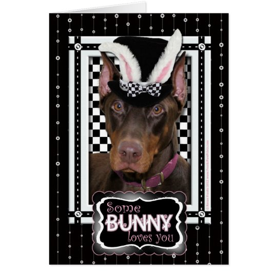 Easter - Some Bunny Loves You - Doberman Card