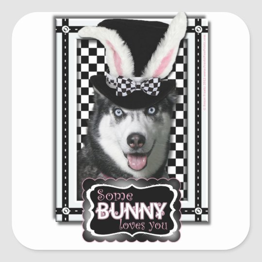 Easter - Some Bunny Loves You - Husky