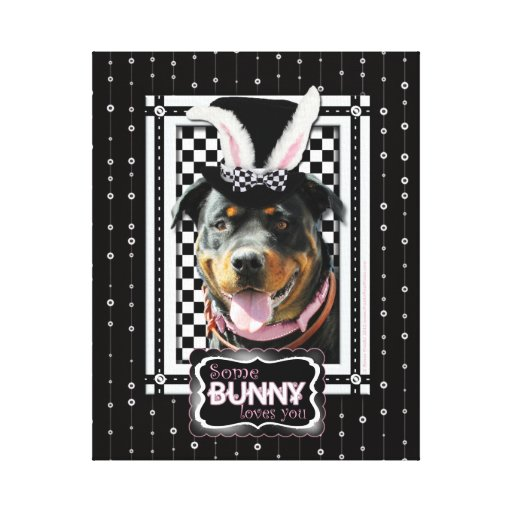 Easter - Some Bunny Loves You - Rottweiler Stretched Canvas Prints