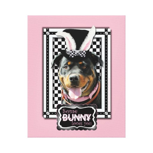 Easter - Some Bunny Loves You - Rottweiler Gallery Wrapped Canvas