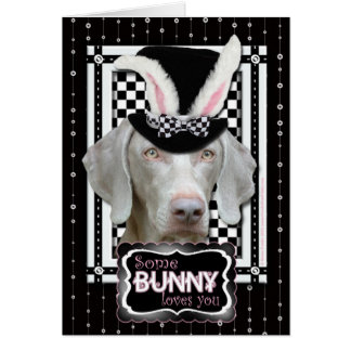 Easter - Some Bunny Loves You - Weimaraner Card