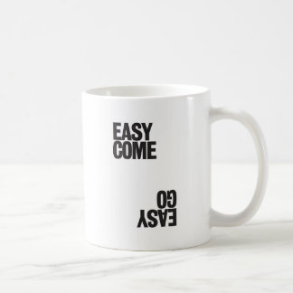 Easy Come Coffee Mug