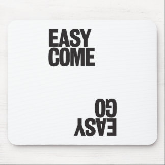 Easy Come Mouse Mat