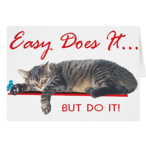 easy does it  slogan greeting card