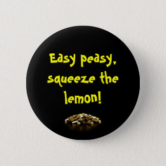 Easy Peasy! 6 Cm Round Badge