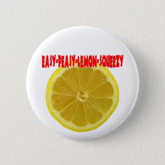 Easy-Peasy-Lemon-Squeezy 6 Cm Round Badge