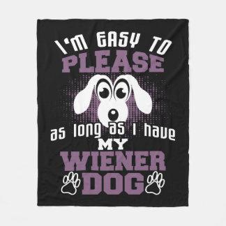 Easy to Please As Long As I Have My Wiener Dog Fleece Blanket