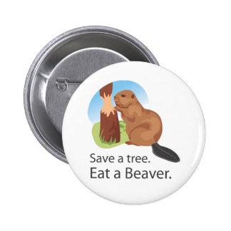 Eat A Beaver Buttons
