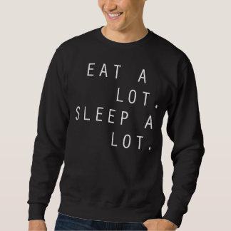 Eat A Lot. Sleep A Lot. Pull Over Sweatshirt