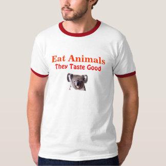 Eat Animals, They Taste Good T-Shirt