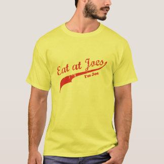 Eat at Joe's - I'm Joe T-Shirt