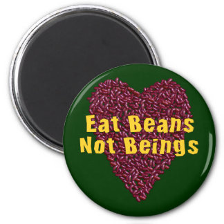 Eat Beans Not Beings 6 Cm Round Magnet
