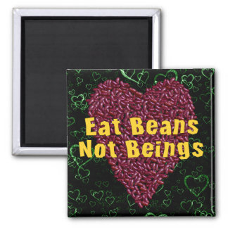 Eat Beans Not Beings Fridge Magnets