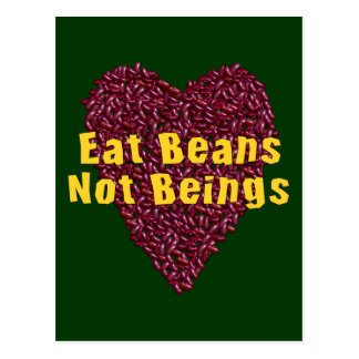 Eat Beans Not Beings Postcard