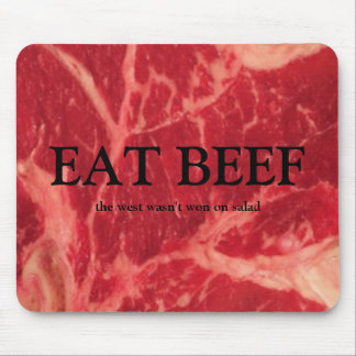 EAT BEEF, the west wasn't won on salad. Mouse Pad