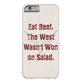 Eat Beef the West wasn't won on Salad Quote Case Barely There iPhone 6 Case