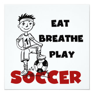 Eat Breathe Play Soccer T shirts and Gifts 5.25x5.25 Square Paper Invitation Card