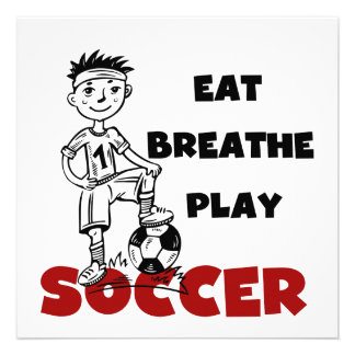 Eat Breathe Play Soccer T shirts and Gifts Invites