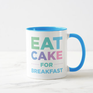 Eat Cake For Breakfast Mug