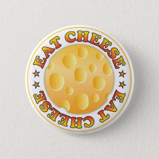Eat Cheese 6 Cm Round Badge