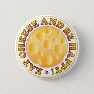 Eat Cheese Be Happy 6 Cm Round Badge