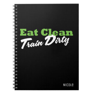 EAT CLEAN TRAIN DIRTY Personalized Fitness Journal