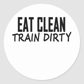 Eat Clean Train Dirty T Shirts png Round Sticker