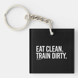 Eat Clean - Train Dirty -   Training Fitness -.png Single-Sided Square Acrylic Key Ring
