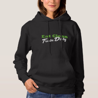 EAT CLEAN TRAIN DIRTY Workout Fitness Hoodie
