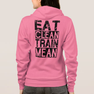 EAT CLEAN, TRAIN MEAN - Workout Motivational Hoodie