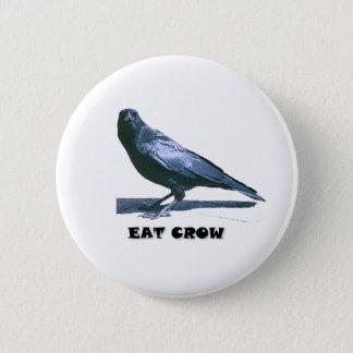 Eat Crow 6 Cm Round Badge