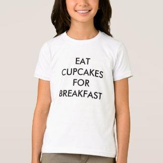 EAT CUPCAKES FOR BREAKFAST Girl T-shirt
