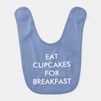 EAT CUPCAKES FOR BREAKFAST / HANGRY Blue Baby Bib