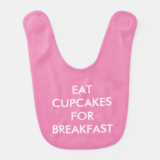 EAT CUPCAKES FOR BREAKFAST / HANGRY Pink Baby Bib