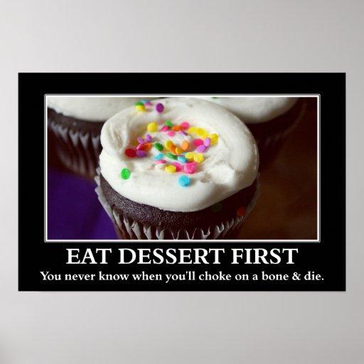 Eat dessert before you choke and die (L) Print
