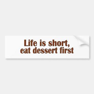 Eat Dessert First Bumper Sticker