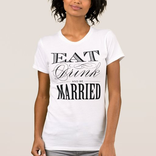 EAT DRINK AN BE MARRIED | MAID OF HONOR T-SHIRT