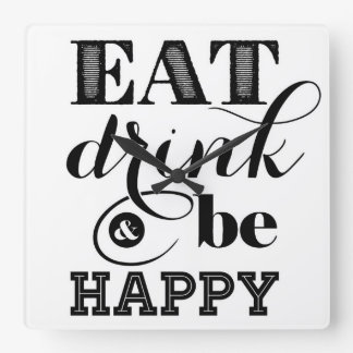 Eat, Drink And Be Happy Square Wall Clock