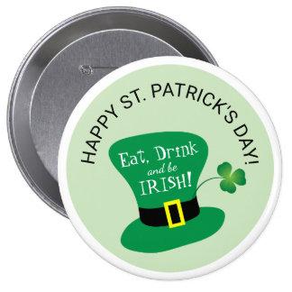 Eat, Drink and Be Irish Happy St. Patrick's Day 10 Cm Round Badge
