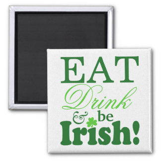 Eat Drink and Be Irish St. Patrick's Day Magnet