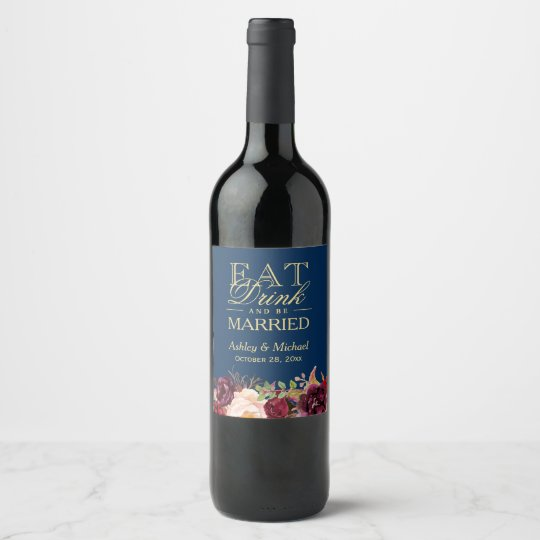 Eat Drink and Be Married Burgundy Floral Navy