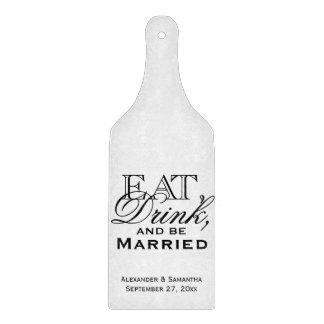 Eat, Drink, and Be Married Custom Wedding Cutting Board